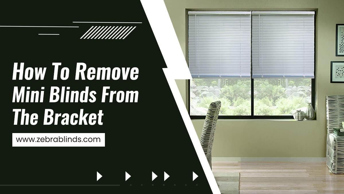 How to Remove Mini Blinds from the Bracket in 2020 Mini