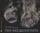 Informational Book Nominee. The Bat Scientists by Mary Kay Carson
