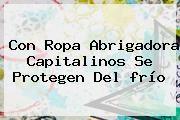 http://tecnoautos.com/wp-content/uploads/imagenes/tendencias/thumbs/con-ropa-abrigadora-capitalinos-se-protegen-del-frio.jpg Frio. Con ropa abrigadora capitalinos se protegen del frío, Enlaces, Imágenes, Videos y Tweets - http://tecnoautos.com/actualidad/frio-con-ropa-abrigadora-capitalinos-se-protegen-del-frio/