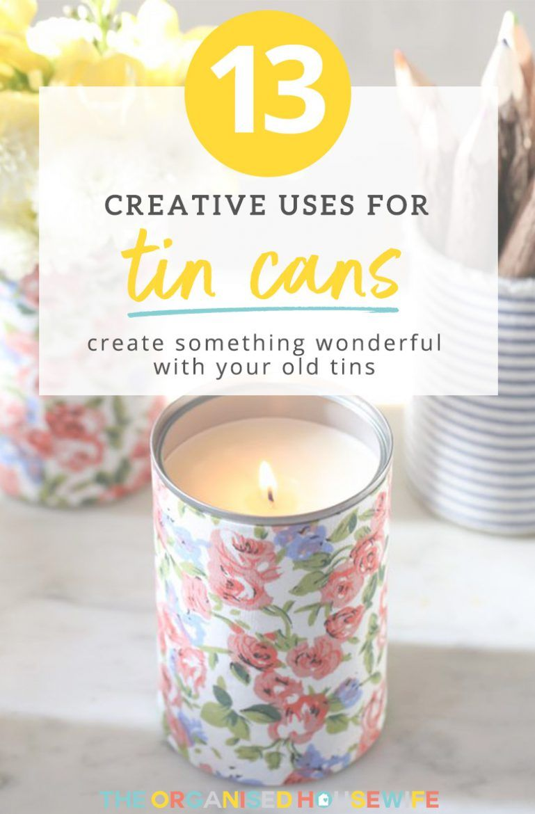 13 Creative Uses for Tin Cans #tincans