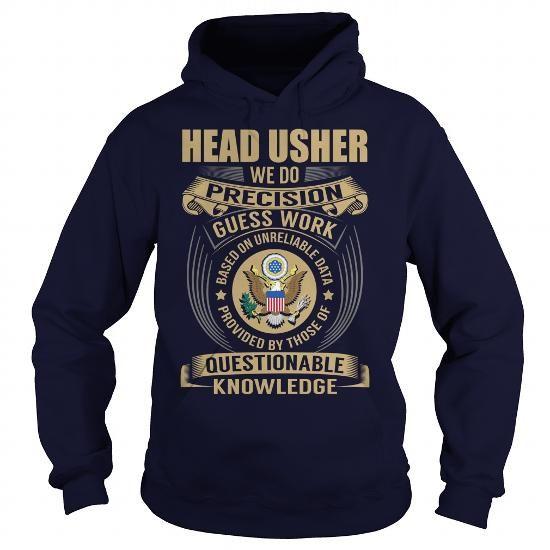 Head Usher We Do Precision Guess Work Knowledge T Shirts, Hoodies. Get it now ==► https://www.sunfrog.com/Jobs/Head-Usher--Job-Title-107525587-Navy-Blue-Hoodie.html?41382