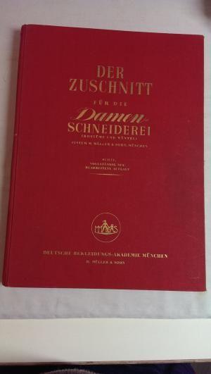 gebrauchtes Buch – M. Müller und Sohn – Der Zuschnitt in der Damenschneiderei, Kostüme und Mäntel