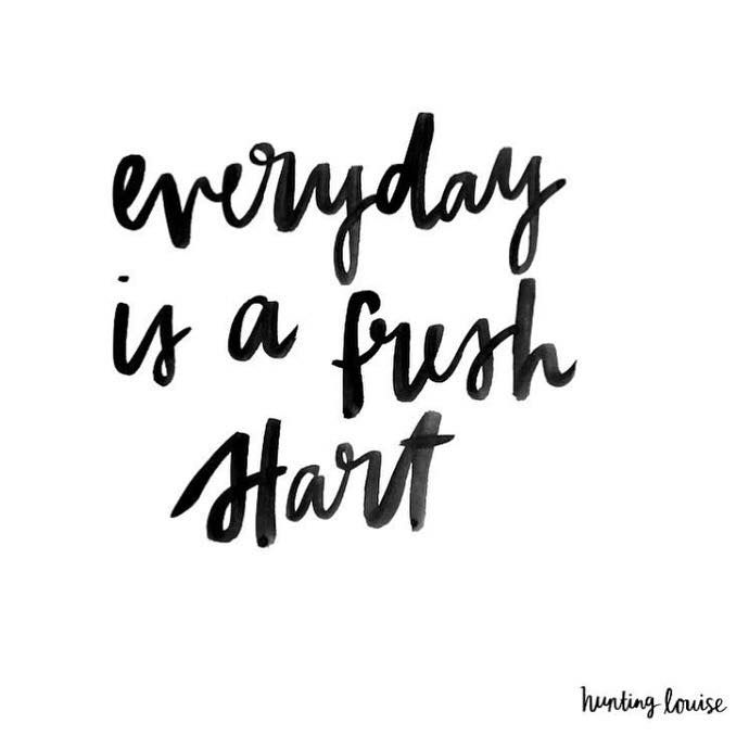 Everyday Quotes Extraordinary Everyday Is A Fresh Start A Blank Slateyou Have The Choice To