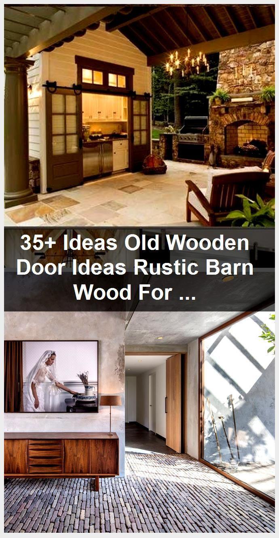 Photo of 35+ Ideas Old Wooden Door Ideas Rustic Barn Wood For 2019,  #Barn #door #ideas #Rustic #wood …