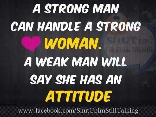 a weak man cannot love a strong woman