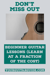 Beginner Guitar Lessons Learn At A Fraction Of The Cost Yourguitarguide Com Beginner Guitar Lessons Learning Guitar Lessons For Beginners Guitar Lessons
