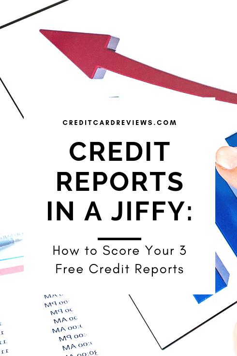 Credit Reports In A Jiffy Creditcardreviews Com Credit Report Credit Bureaus Money Savvy