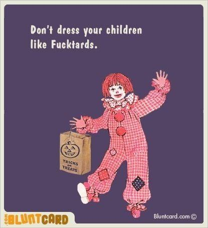 Don't dress your children like fucktards