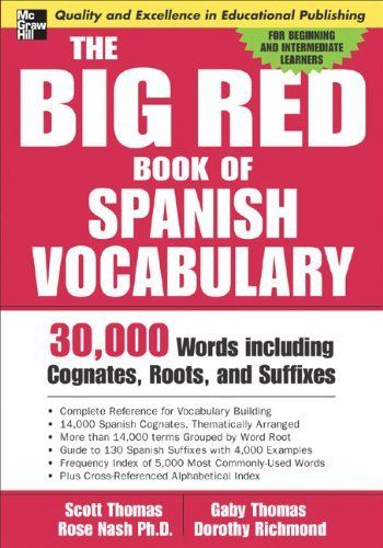 The Big Red Book Of Spanish Vocabulary 30 000 Words Through Cognates Roots And Suffixes By Scott Th Spanish Vocabulary Cognates Learning Spanish Vocabulary