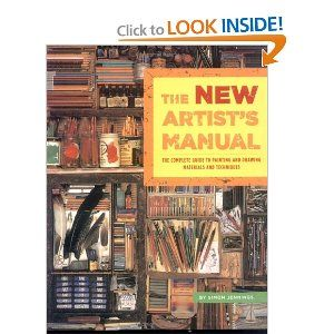 The New Artist S Manual The Complete Guide To Painting And