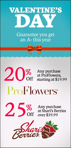 Valentine's Day 2014 Teacher Discount — Save up to 25% on ProFlowers or Shari's Berries orders when you verify your status as a Teacher!