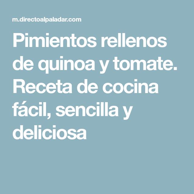 Pimientos rellenos de quinoa y tomate. Receta de cocina fácil, sencilla y deliciosa