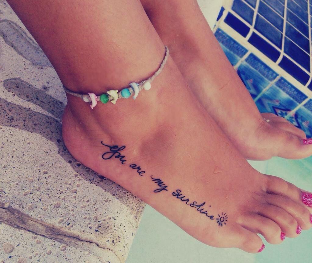 You Are My Sunshine Tattoo Sunshine Tattoo Foot Tattoos Mini Tattoos