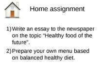 Home Assignment Write An Essay To The Newspaper On The Topic  Home Assignment Write An Essay To The Newspaper On The Topic Healthy Food  Of