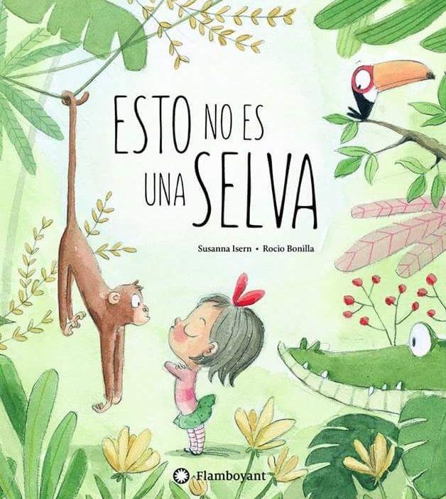 Libro Esto No Es Una Selva Ilustración De Libros Para Niños Cuentos De Niñas Libros De Animales