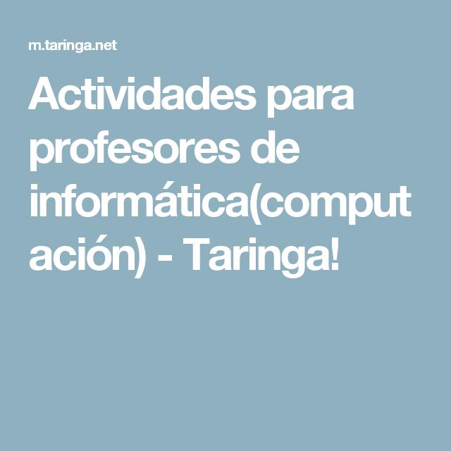 Actividades para profesores de informática(computación) - Taringa!