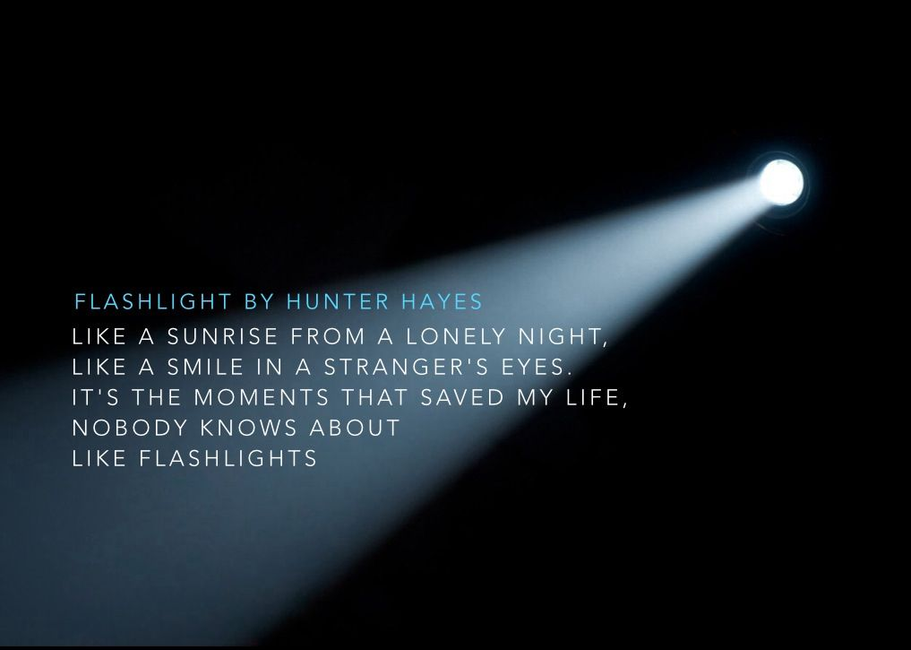 Flashlight~Lyric Keynote Slide | Hunter Hayes | Pinterest ...