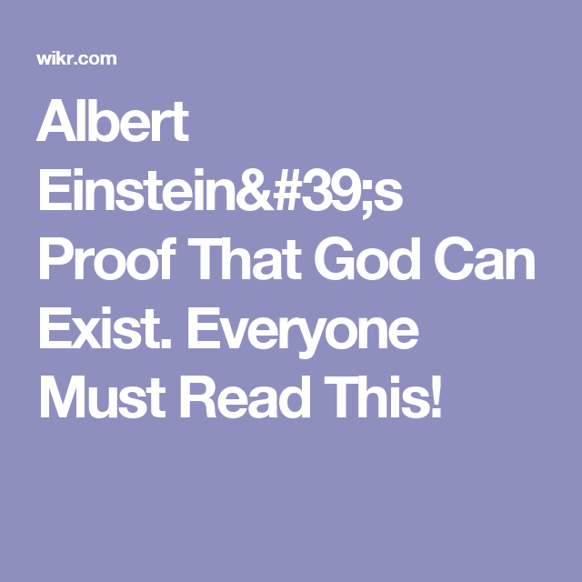Albert Einstein's Proof That God Can Exist. Everyone Must Read This!