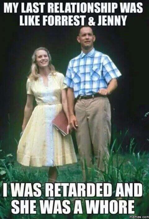 My Last Relationship Was Like Forrest And Jenny Memes Com With