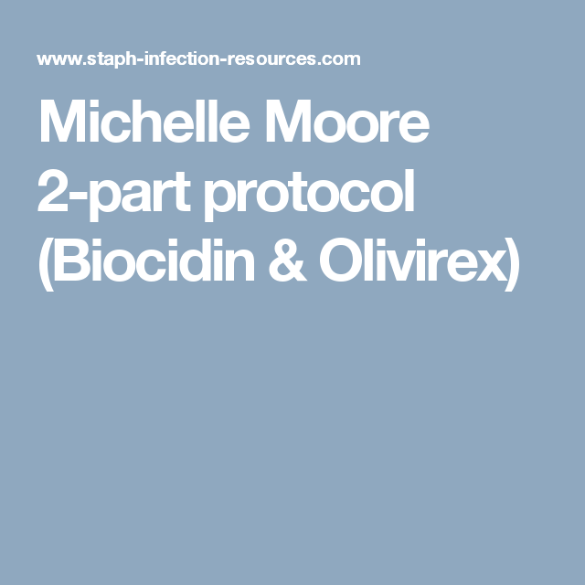 Michelle Moore 2-part protocol (Biocidin & Olivirex) | Diet Research