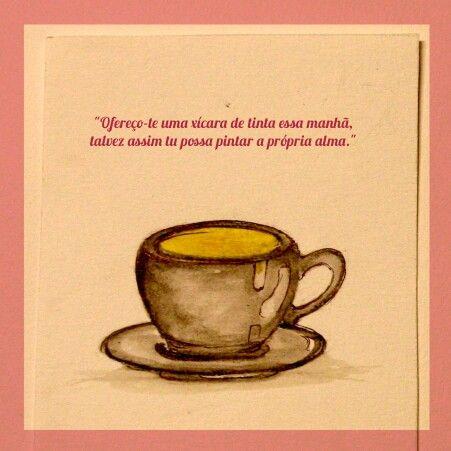 Tomar uma xícara de tinta. ..