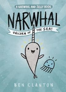 A Narwhal And Jelly Book Narwhal Unicorn Of The Sea 2016