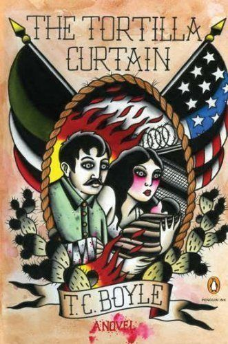 The Tortilla Curtain A Novel Penguin Ink Reprint Edition By