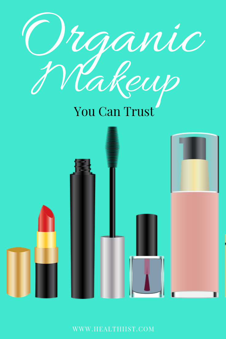 Organic Makeup You Can Trust Organic Makeup Safe