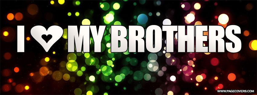 Sayings Brothers and quotes Love My Brothers Facebook