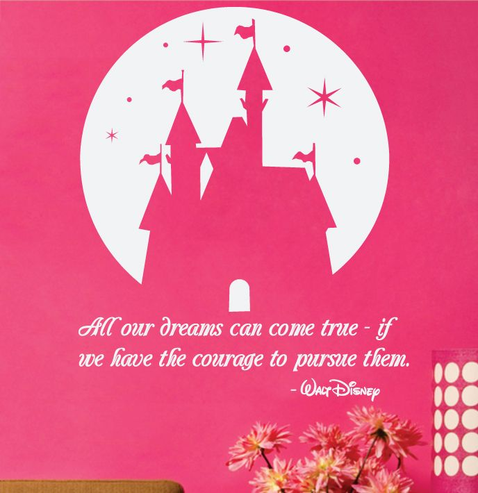 """Walt Disney Quote """"All our dreams can come true - if we have the courage to pursue them"""" Wall Decal for the Princess, or Prince in your home. Motivational, Inspirational."""