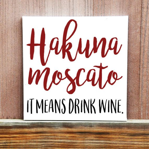 Hakuna Moscato, It Means Drink Wine Sign - Hand Painted Canvas - Canvas Quote Art - Wine Quote - Wine Sign - Wine Gift - Home Decor- Kitchen