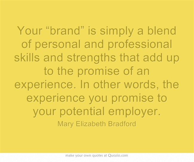 Your \u201cbrand\u201d is simply a blend of personal and professional skills - resume strengths