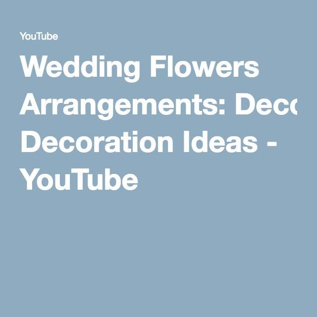 Wedding flowers arrangements decoration ideas youtube flower wedding flowers arrangements decoration ideas youtube junglespirit Image collections