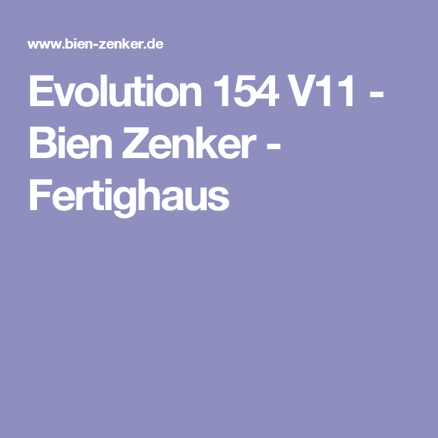 Evolution 154 V11 Bien Zenker Fertighaus