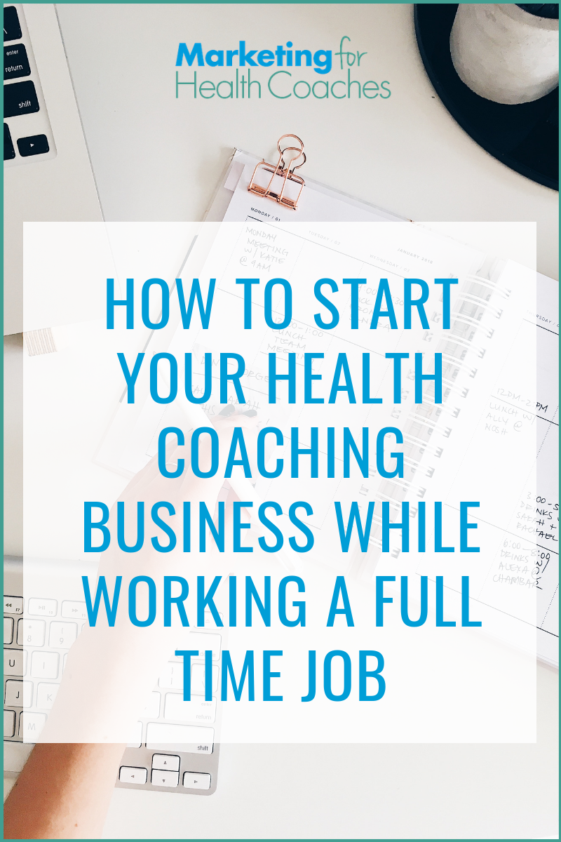 How To Start Your Health Coaching Business While Working A ...