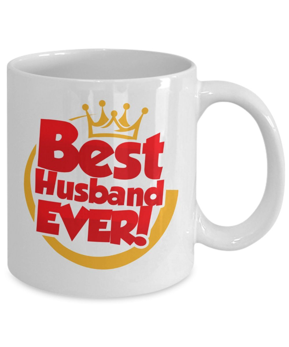 Best Husband Ever Coffee Mug Makes A Fun And Perfect Present For Your Or Friend This Is An Awesome Birthday Anniversary Valentine S