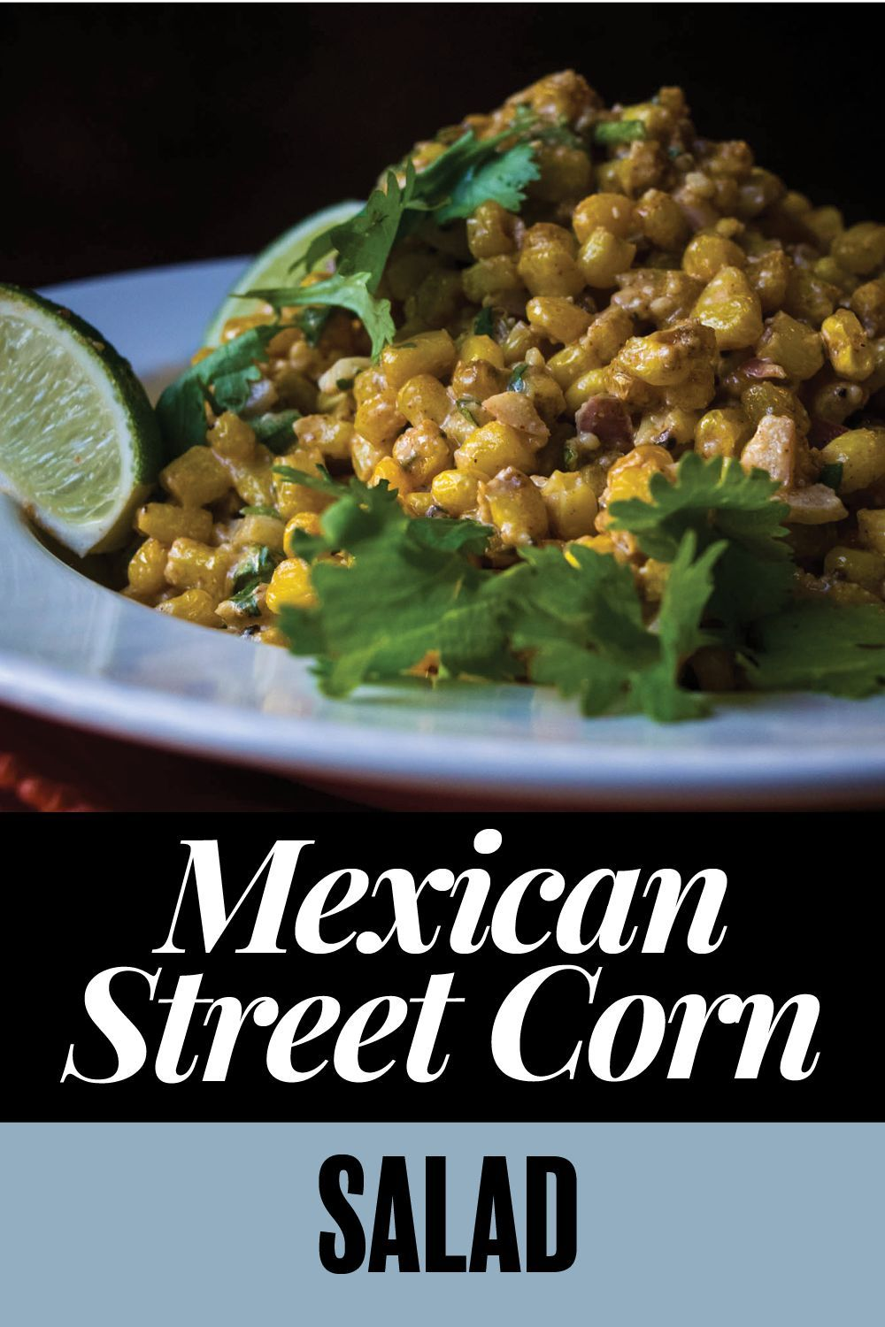 Mexican Street Corn Salad #mexicanstreetcorn This flavorful Mexican Street Corn Salad is a quick and easy play on classic Mexican grilled street corn (or Elote), with cheese, lime and chili powder. #mexicanstreetcorn