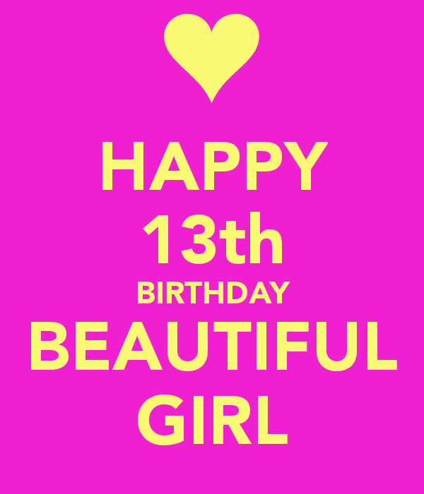 Birthday Girl Quotes: Happy 13th Birthday