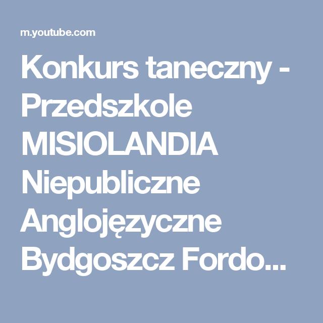 Konkurs Taneczny Przedszkole Misiolandia Niepubliczne Anglojezyczne Bydgoszcz Fordon Youtube