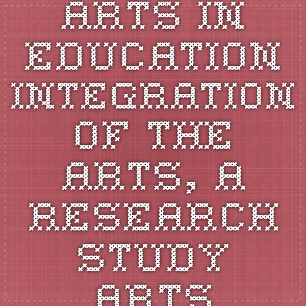 Arts in education. Integration of the arts, a research study. artsedge.kennedy-center.org