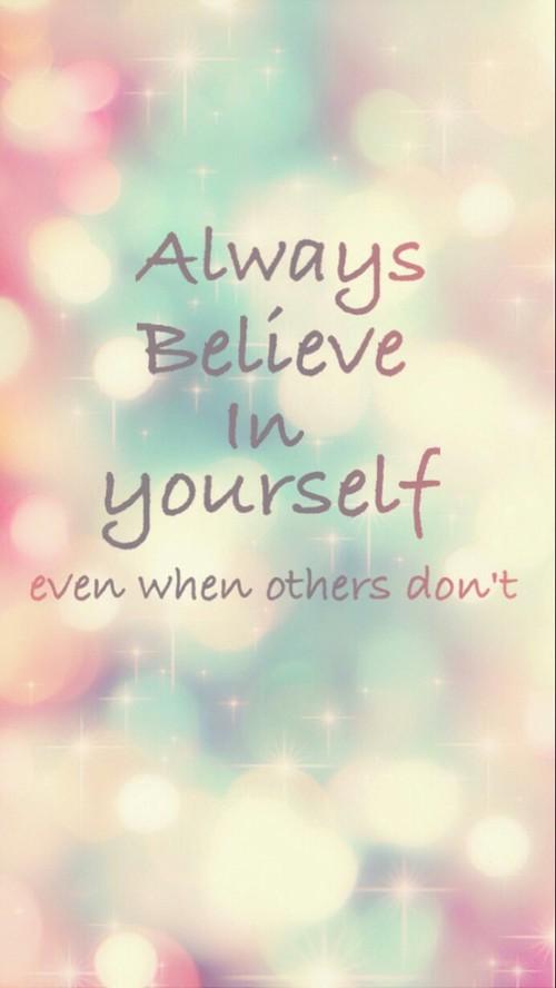 Believe In Yourself Wallpaper Believe In Yourself