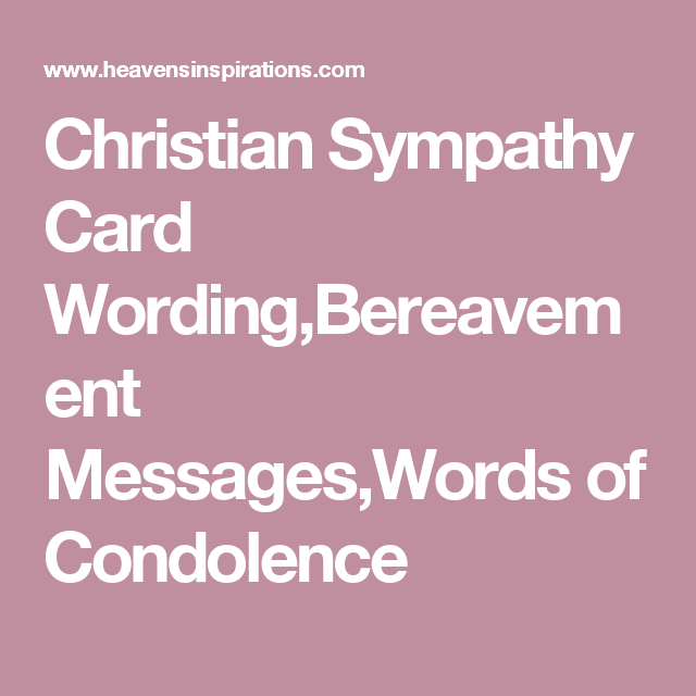 christian sympathy card wordingbereavement messageswords of condolence