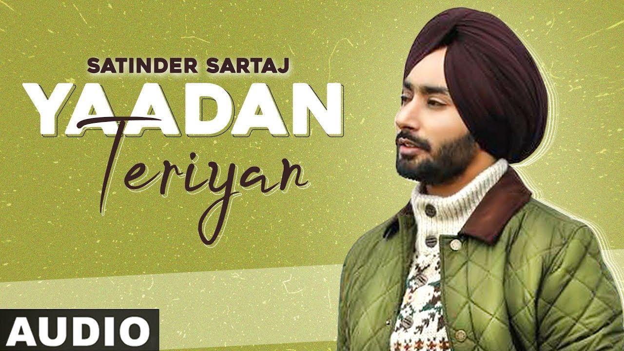 Yaadan Teriyan Satinder Sartaj Lyrics In 2020 Songs Lyrics Latest Song Lyrics