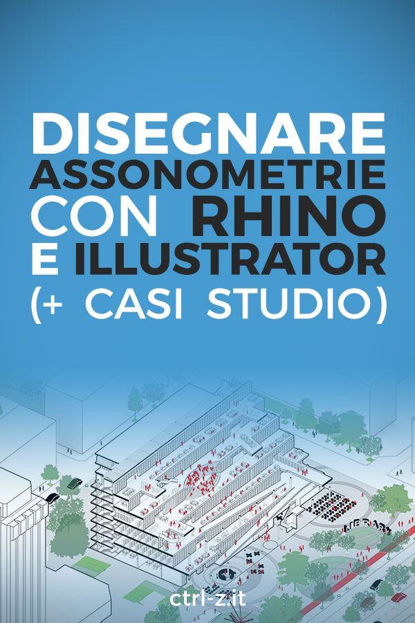 Assonometria con rhino e illustrator la grande guida for Cosa fa un architetto
