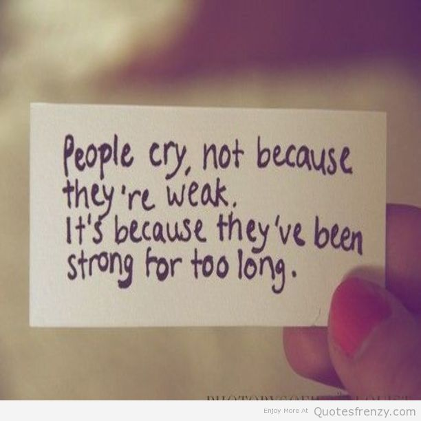 Typography Cry Strength Quotes Words Powerful Quotes Inspirational Words
