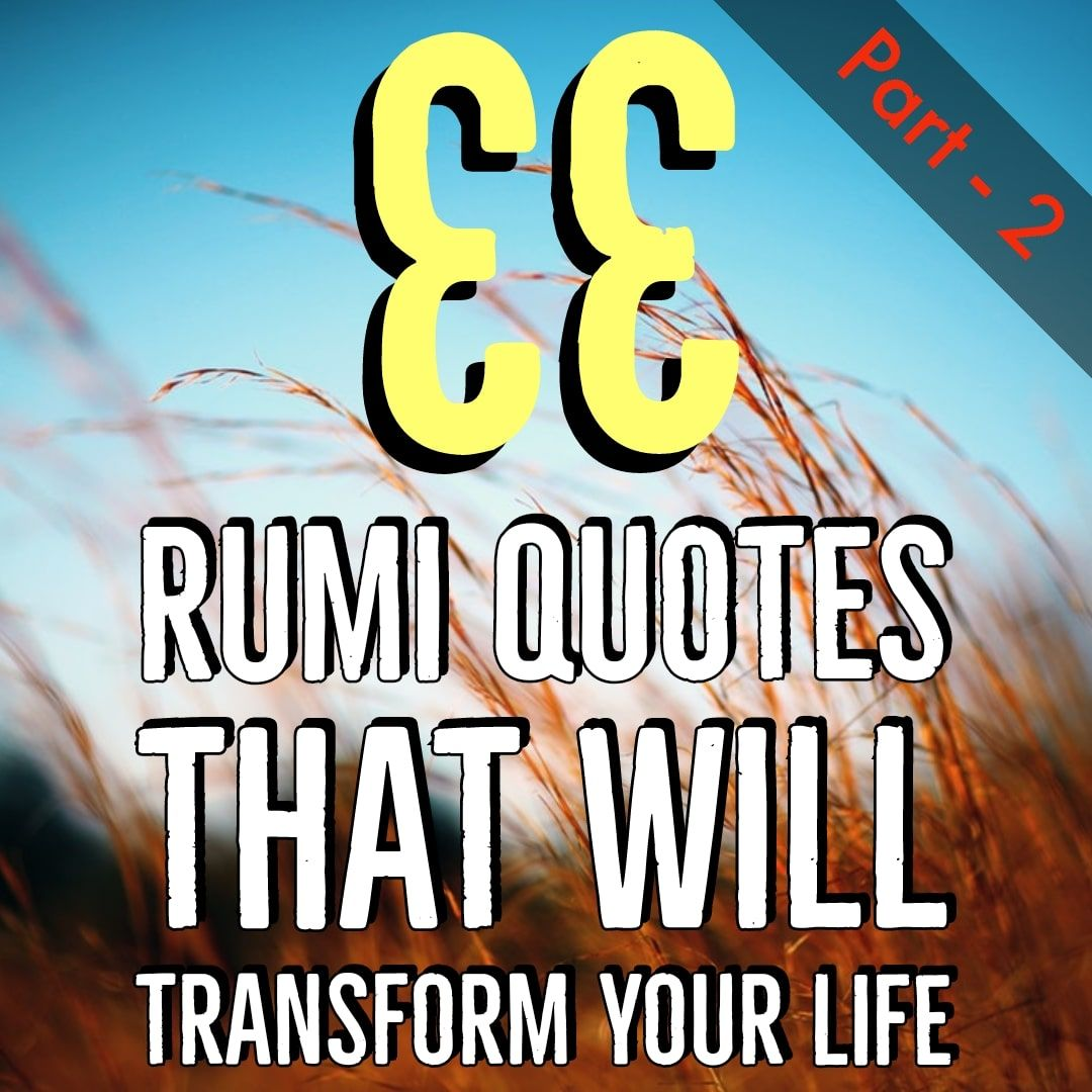 35 Rumi Quotes That Will Change Your Life - Part 3 - Page 2
