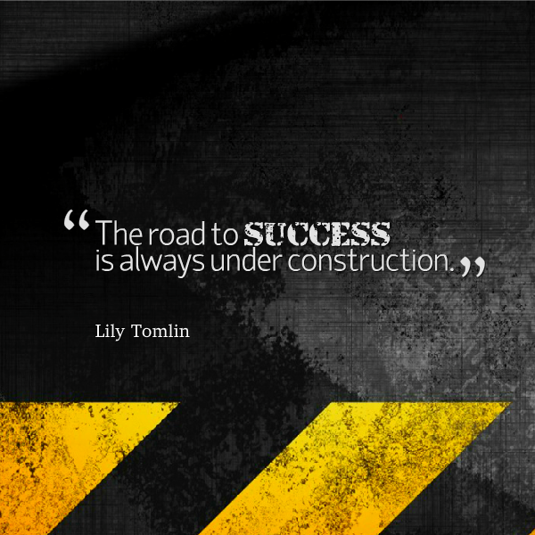 The Road To Success Is Always Under Construction Lilytomlin