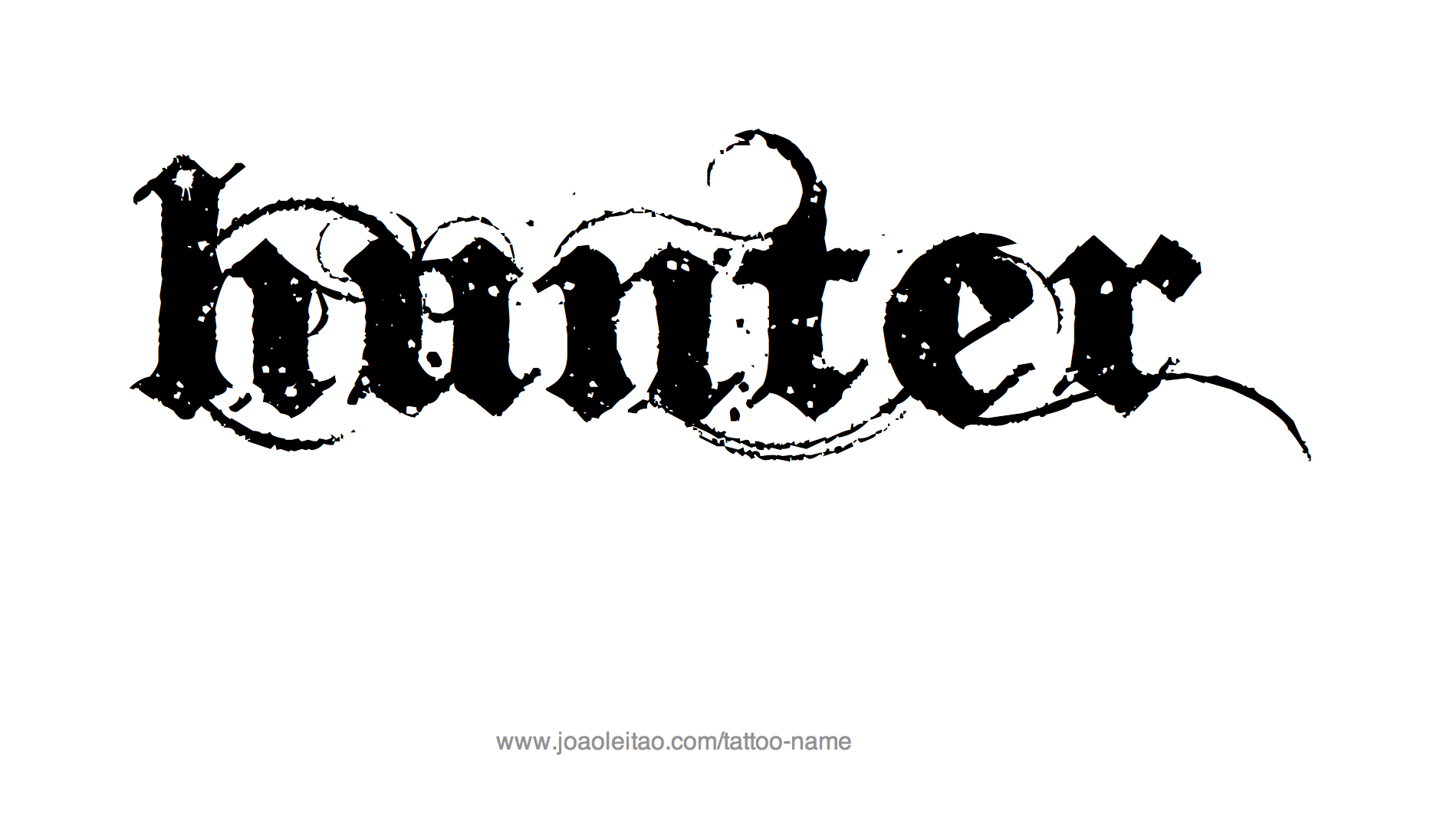 Hunter Name Tattoo Designs Name Tattoos Name Tattoo Designs Hunter Tattoo