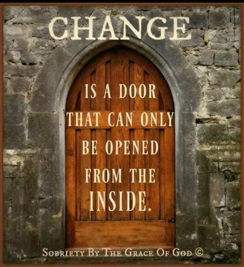 Change Is A Door That Can Only Be Opened From The Inside.