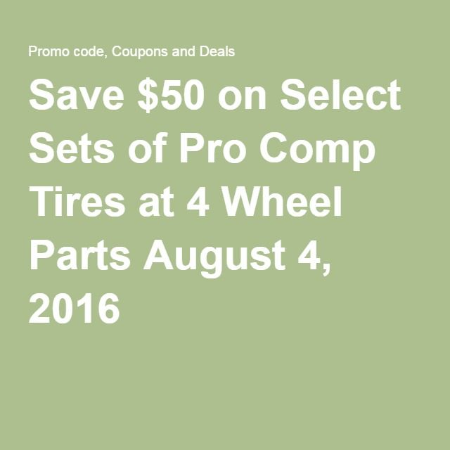 Save $50 on Select Sets of Pro Comp Tires at 4 Wheel Parts August 4, 2016